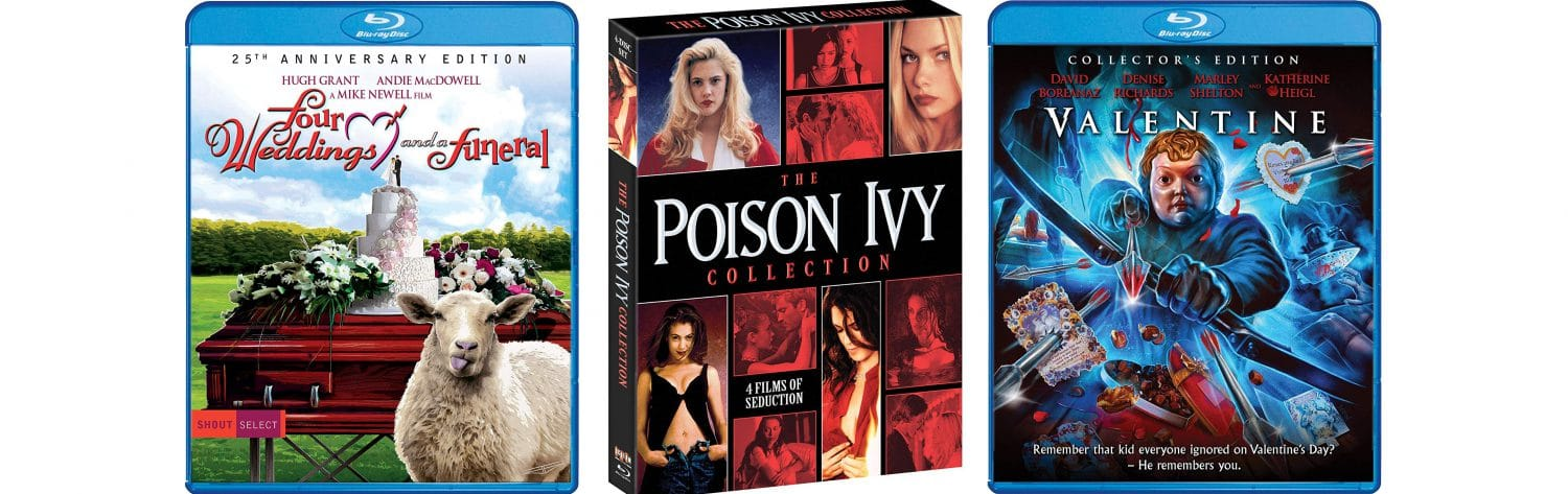 Shout! Factory is bringing Four Weddings and a Funeral, the Poison Ivy collection and Valentine to Blu-ray this week.
